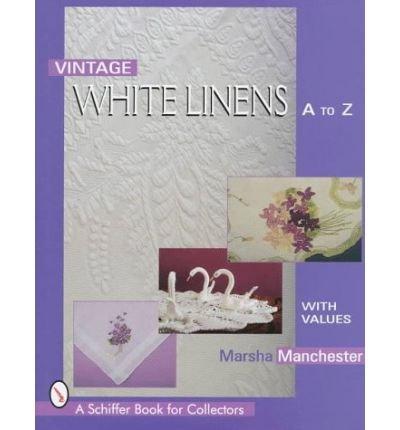 Vintage White Linens A.to Z.(Hardback) - 1999 Edition