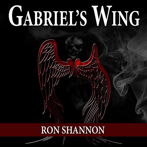Gabriel's Wing Audiobook By Ron Shannon cover art