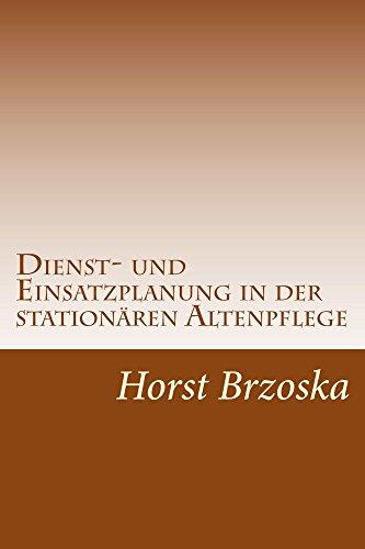 Dienst- und Einsatzplanung in der stationaeren Altenpflege: Dienstplan für Wohnbereich erstellen (Pflege aktuell 3)