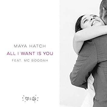 All I Want Is You (feat. MC BOODAH)
