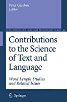 Contributions to the Science of Text and Language: Word Length Studies and Related Issues (Text, Speech and Language Technology)