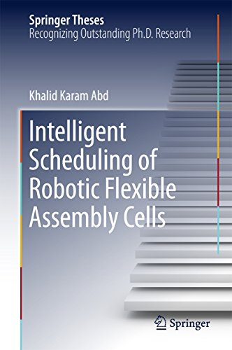 Intelligent Scheduling of Robotic Flexible Assembly Cells (Springer Theses)