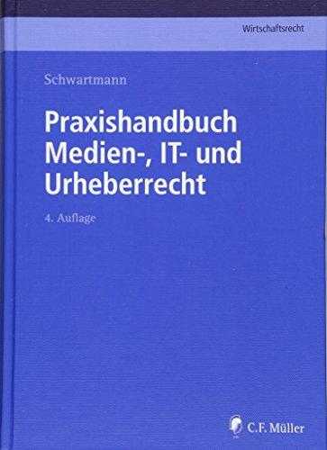 Praxishandbuch Medien-, IT- und Urheberrecht (C.F. Müller Wirtschaftsrecht)