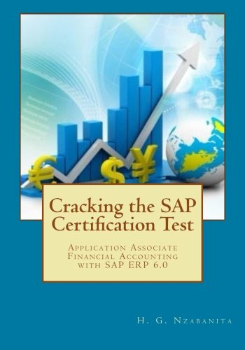 Cracking the SAP Certification Test: Application Associate Financial Accounting with SAP ERP 6.0