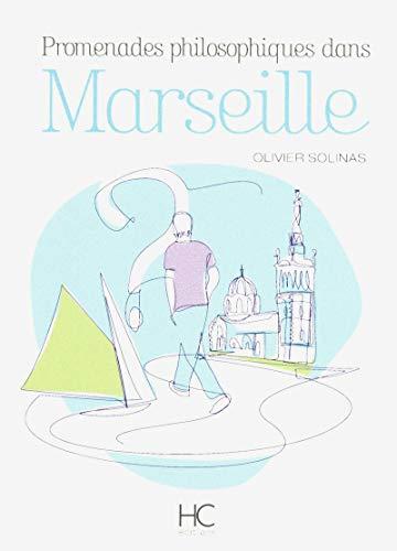 Promenades philosophiques dans Marseille - volume 1 (01)