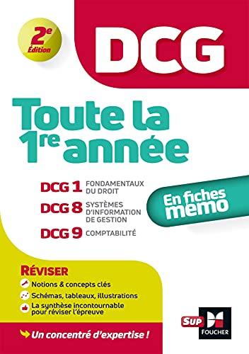 DCG - Toute la 1ère année du DCG 1, 8, 9 en fiches - Révision: DCG 1, Fondamentaux du droit ; DCG 8, Systèmes d'information et de gestion ; DCG 9, Comptabilité
