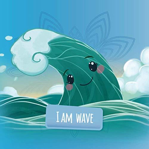 I am Wave: a mindfulness story for kids (Soul Mates Kids Yoga and Mindfulness)