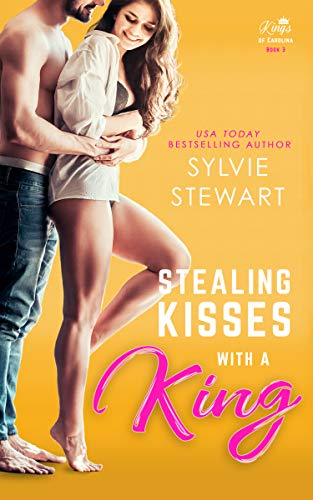 Stealing Kisses With a King: A Royal Romantic Comedy (Kings of Carolina Book 3) by [Sylvie Stewart]