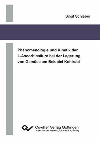 Phänomenologie und Kinetik der L-Ascorbinsäure bei der Lagerung von Gemüse am Beispiel Kohlrabi