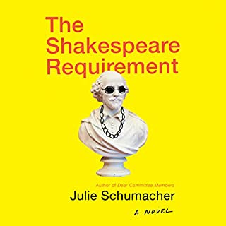 The Shakespeare Requirement                   By:                                                                                                                                 Julie Schumacher                               Narrated by:                                                                                                                                 Julie Schumacher                      Length: 9 hrs and 1 min     74 ratings     Overall 4.6