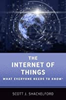 The Internet of Things: What Everyone Needs to Know Front Cover
