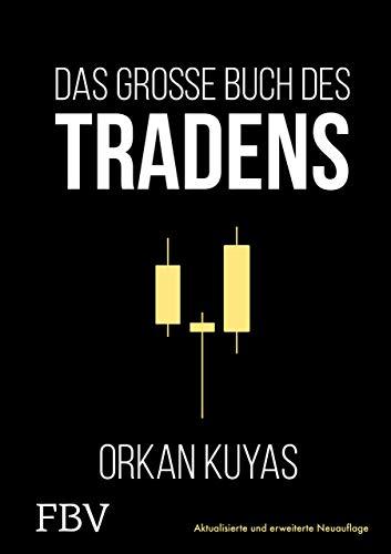 Das große Buch des Tradens: Aktualisierte und erweiterte Neuauflage. Geld verdienen an der Börse - Erfolgreiche Strategien und praktische Tipps vom Profi-Trader