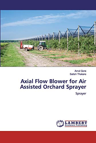 Axial Flow Blower for Air Assisted Orchard Sprayer: Sprayer