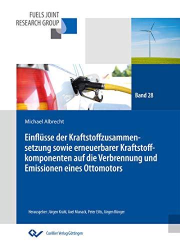 Einflüsse der Kraftstoffzusammensetzung sowie erneuerbarer Kraftstoffkomponenten auf die Verbrennung und Emissionen eines Ottomotors (Fuels Joint Research ... für die Mobilität der Zukunft)
