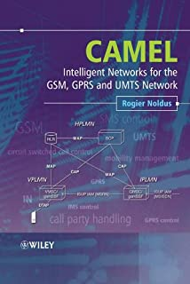 CAMEL: Intelligent Networks for the GSM, GPRS and UMTS Network
