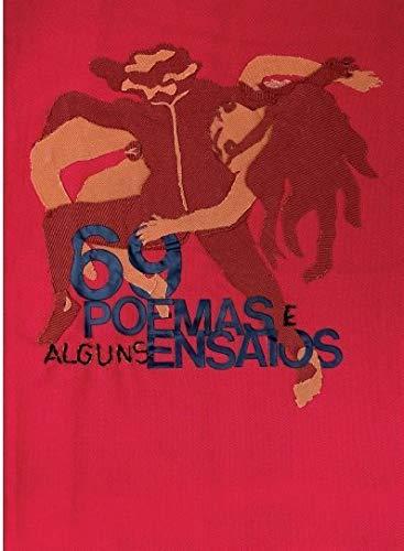 69 poemas: e alguns ensaios