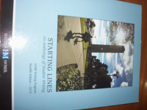 Starting Lines and Anthology of Student Writing Ucsb 2013