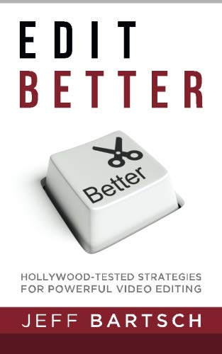 Edit Better: Hollywood-Tested Strategies For Power Video Editing