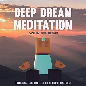 Deep Dream Meditation 528 HZ DNA Repair