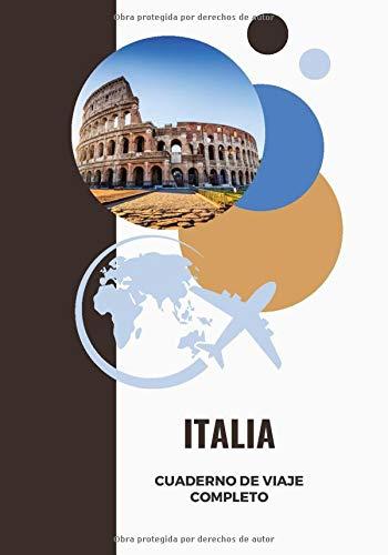 Cuaderno de viaje completo - ITALIA: Diario de Viaje, Cuaderno Temático, Cuaderno de Tapa Dura para Organizar y Recordar Tus Viajes | ITALIA | regalo ... de vacaciones por carretera para rellenar