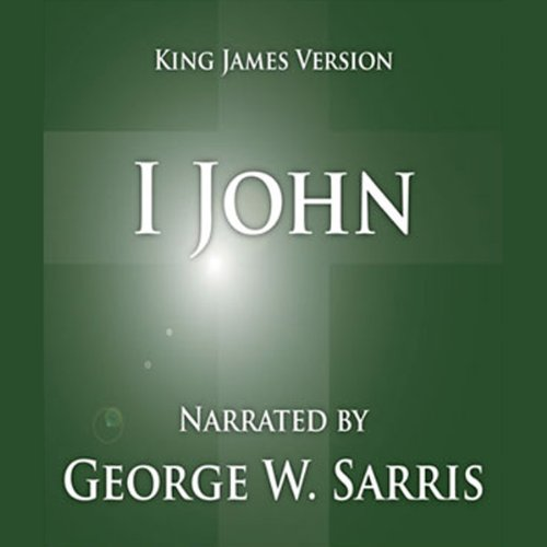 The Holy Bible - KJV: 1 John                   By:                                                                                                                                 George W. Sarris (publisher)                               Narrated by:                                                                                                                                 George W. Sarris                      Length: 16 mins     14 ratings     Overall 4.9