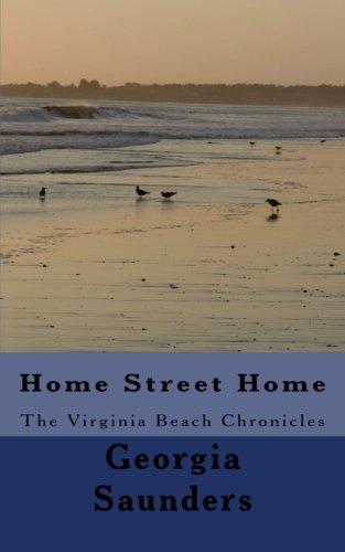 Book: Home Street Home - The Virginia Beach Chronicles by Georgia Saunders