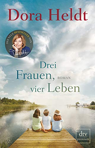 Drei Frauen, vier Leben: Roman