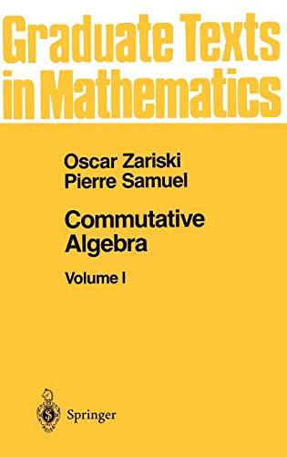 Commutative Algebra I (Graduate Texts in Mathematics, 28, Band 28)