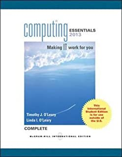 Computing Essentials 2013 Complete Edition by Timothy J. O'Leary (2012-02-01)