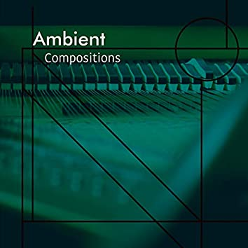 # Ambient Compositions