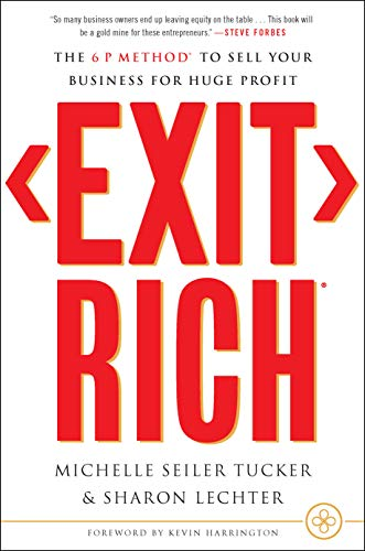 Exit Rich: The 6 P Method to Sell Your Business for Huge Profit