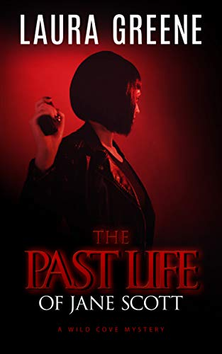 The Past Life of Jane Scott (A Wild Cove Mystery Book 4) by [Laura Greene]