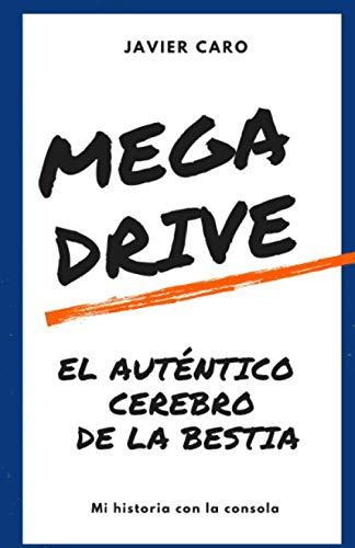 MEGA DRIVE: El auténtico cerebro de la bestia: Mi historia con la consola