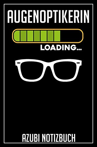 Augenoptikerin Loading… Azubi Notizbuch: 120 Seiten Kariert im Format A5 (6x9 Zoll) mit Soft Cover Glänzend.