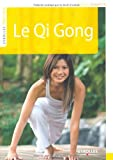 Le Qi Gong - Eyrolles - 01/01/2010
