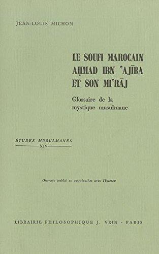 Le soufi marocain Ahmad Ibn 'Ajîba et son mi'raj PDF Books