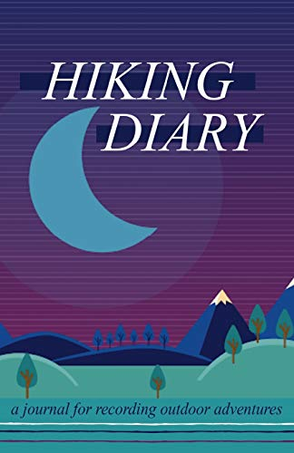 Hiking Diary: A Journal for Recording Outdoor Adventures