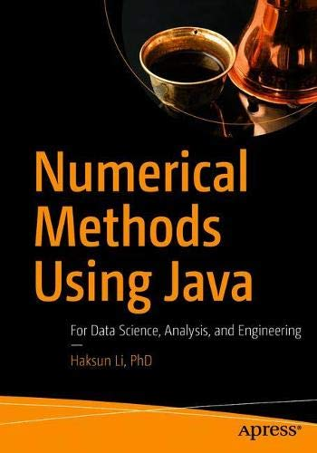 Numerical Methods Using Java: For Data Science, Analysis, and Engineering