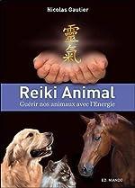 Reiki Animal - Guérir nos animaux avec l'Energie de Nicolas Gautier