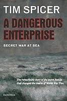 A Dangerous Enterprise: Secret War at Sea
