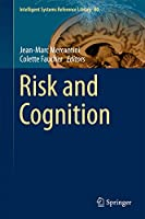 Risk and Cognition (Intelligent Systems Reference Library (80))