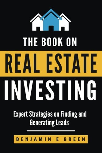 The Book on Real Estate Investing: Expert Strategies on Finding and...