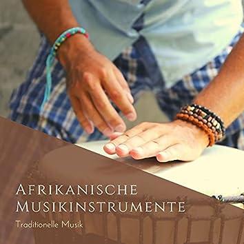 Afrikanische Musikinstrumente: Traditionelle Musik