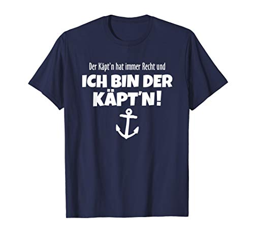 Der Käpt\'n hat immer Recht - Lustiges Segel T-Shirt T-Shirt