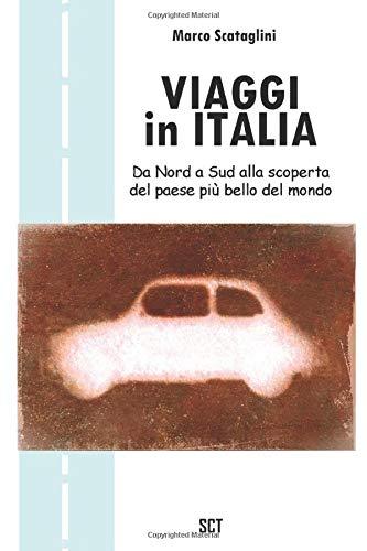 Viaggi in Italia: Da Nord a Sud alla scoperta del Bel Paese (Italian Edition)