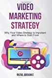 Video Marketing Strategy: Why Your Video Strategy Is Important and Where to Start From