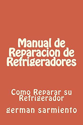 Manual de Reparacion de Refrgeradores: como reparar su ...