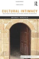 Cultural Intimacy (Routledge Classic Texts in Anthropology)