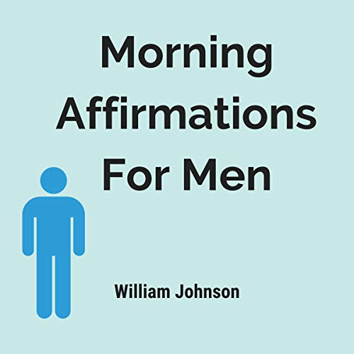 Morning Affirmations for Men Audiobook By William Johnson cover art