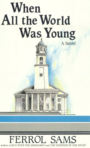 Ebook When All The World Was Young By Ferrol Sams